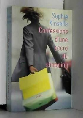 KINSELLA SOPHIE - Confessions d'une accro du shopping