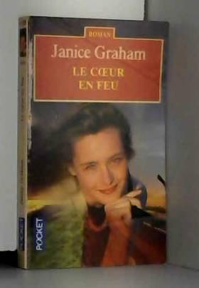 Janice Graham - Le Coeur en feu