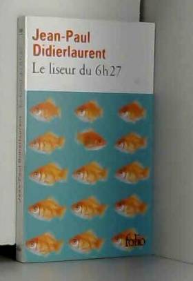 Jean-Paul Didierlaurent - Le liseur du 6 h 27