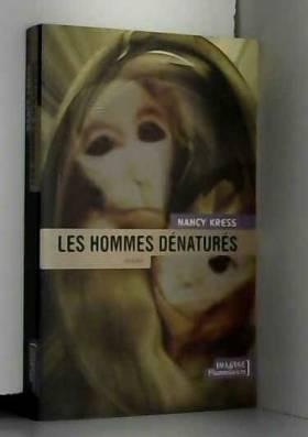 Nancy Kress et Jean-Marc Chambon - Les Hommes dénaturés