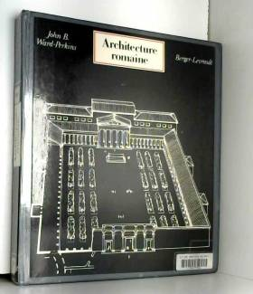 John Bryan Ward-Perkins - Architecture romaine