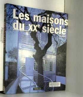 Olivier Boissière - LES MAISONS DU 20EME SIECLE. Europe