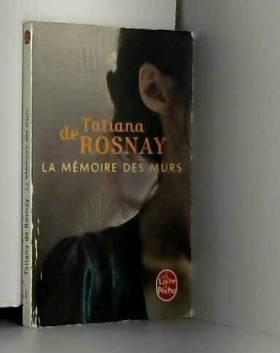 Tatiana de Rosnay - La Mémoire des murs