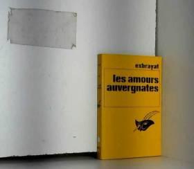 Charles Exbrayat - Exbrayat. Les Amours auvergnates
