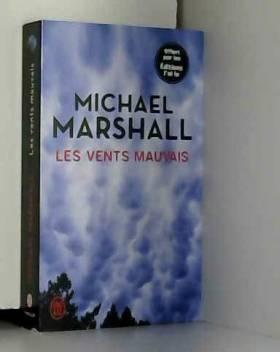 Michael Marshall - Les vents mauvais