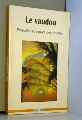 Vaudou, voyage au pays des...