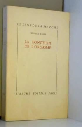 LA FONCTION DE L'ORGASME