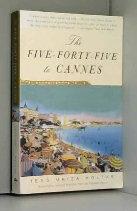 Tess Uriza Holthe - The Five-Forty-Five to Cannes