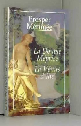 Prosper Mérimée - La Double Méprise - La Vénus D'ille