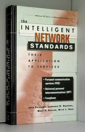 Igor Faynberg, Lawrence R. Gabuzda, Marc P.... - The Intelligent Network Standards: Their Application to Services