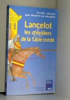 Lancelot, les chevaliers de...