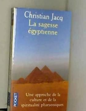 La sagesse Egyptienne : Une...