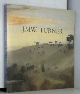 J.M.W. Turner: Catalogue...