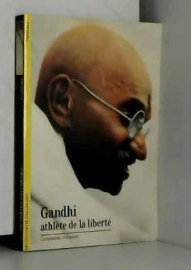 Catherine CLEMENT - Gandhi Athlète de la liberté