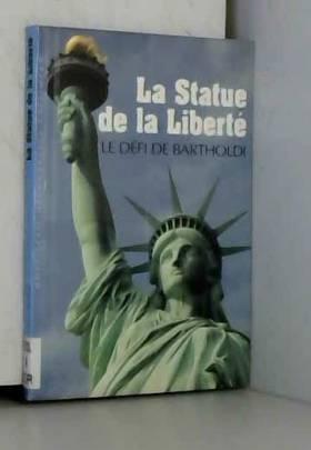 La Statue de la Liberté: Le...