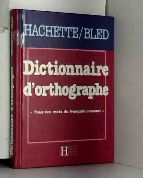 Odette Bled - Dictionnaire d'orthographe.