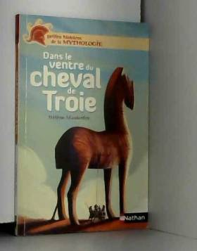 Dans le ventre du cheval de...