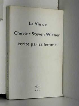 Stacy Doris - La Vie de Chester Steven Wiener écrite par sa femme