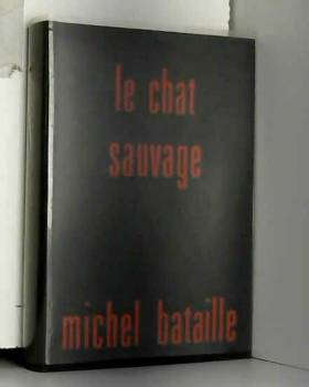 bataille michel - le chat sauvage