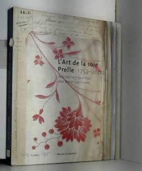 L'art de la soie Prelle...