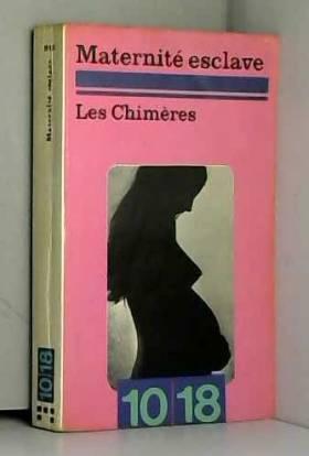 Maternité esclave Les Chimères