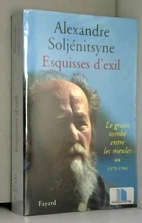 Esquisses d'exil : Tome 2,...