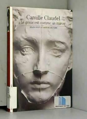 Camille Claudel: Le génie...