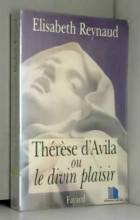Thérèse d'Avila ou Le divin...