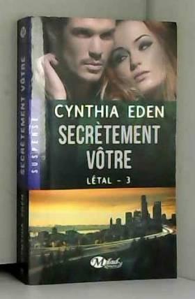 Létal, Tome 3: Secrètement...