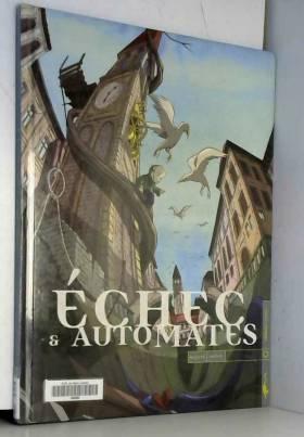 Echec & automates, Tome 1 :
