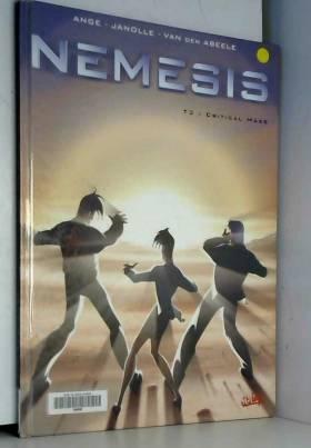 Némésis, tome 3 : Critical...