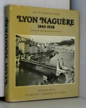 Lyon naguere  1840-1938 r...