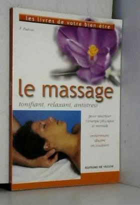 Le massage. Tonifiant,...