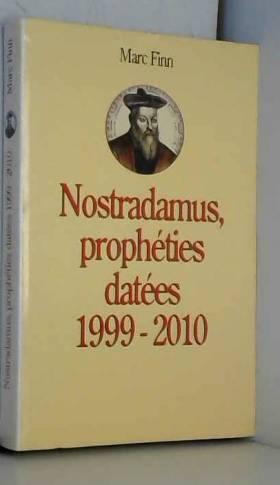 Nostradamus, Prophéties Datées