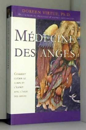 Médecine des anges -...