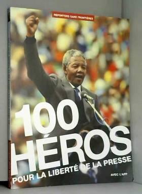 100 Héros pour la liberté...