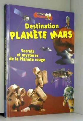 DESTINATION PLANETE MARS