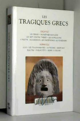 Les Tragiques grecs, tome 1
