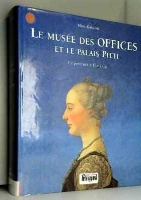 Le Musée des Offices et le...