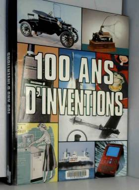 100 ans d'inventions