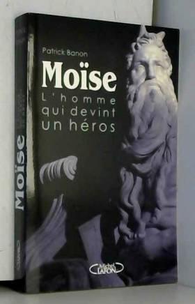 Moise, l'homme qui devint...