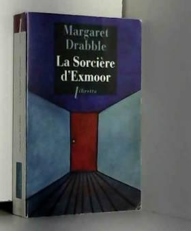 Margaret Drabble et Katia Holmes - La sorcière d'Exmoor