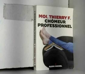 Moi, Thierry F., chômeur...