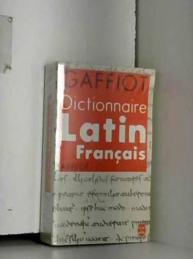 Félix Gaffiot - DICTIONNAIRE LATIN-FRANCAIS. Abrégé
