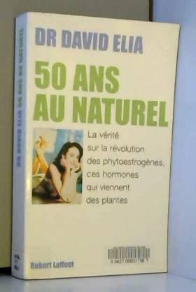 50 ans au naturel : La...