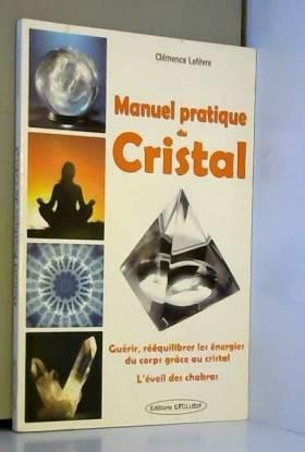 Manuel pratique du Cristal