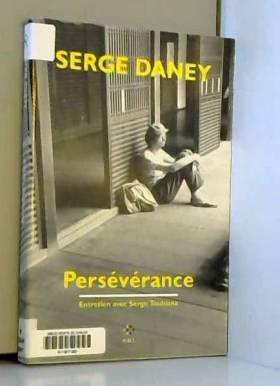 Serge Daney : Persévérance...