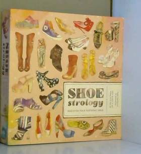 Shoestrology: Discover Your...