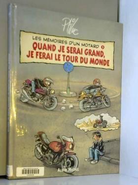 Les Mémoires d'un motard :...