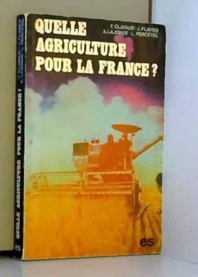Quelle agriculture pour la...